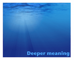 Deeper meaning pure significance